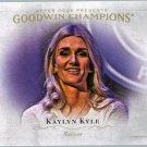 2016 Upper Deck Goodwin Champions 87 Kaylyn Kyle