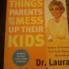 Stupid Things Parents do to Mess Up Their Kids Paperback Book