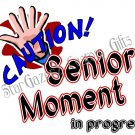 T-Shirt - Unisex - Humorous - Senior Moment