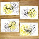 YELLOW and GRAY Wall Art Bathroom Flower Floral Pictures Prints Decor Relax Soak Unwind +
