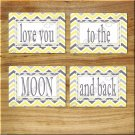 Yellow Gray Chevron Wall Art Word Pictures Prints Love you to the MOON Nursery Decor Baby