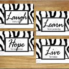 BLACK and WHITE Zebra Wall Art Pictures Prints Decor WORDS Quotes Hope Learn Laugh Live +