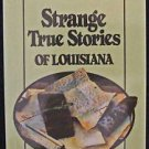 Strange True Stories of Louisiana Paperback Ghosts Legends History New Orleans