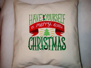 Have Yourself a Merry Little Christmas - Embroidered Pillow Cover