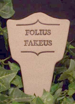 'FOLIUS FAKEUS' Humor in the Garden MARKER decor