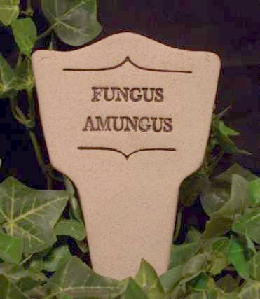 'FUNGUS AMUNGUS' Humor in the Garden MARKER decor