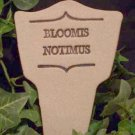 'BLOOMIS NOTIMUS' Humor in the Garden MARKER Decor