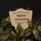 'WEEDIS VICTORIUS' Humor in the Garden MARKER decor