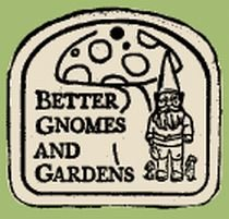 'BETTER GNOMES AND GARDENS' Everlasting PLAQUES
