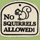 'NO SQUIRRELS ALLOWED!' Weatherproof PLAQUE & hanger