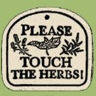 'PLEASE TOUCH THE HERBS!' Weatherproof PLAQUE