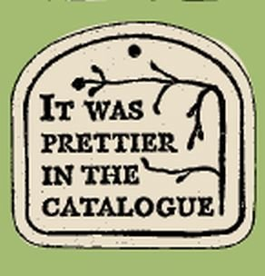 'IT WAS PRETTIER IN THE CATALOGUE' Weatherproof PLAQUE