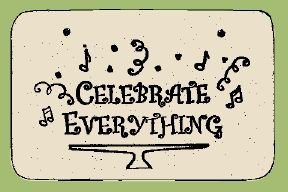 'CELEBRATE EVERYTHING' Weatherproof SAYINGS Sign/Plaque