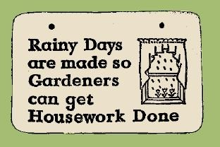 'RAINY DAYS ARE ...' Weatherproof SAYINGS Sign/Plaque