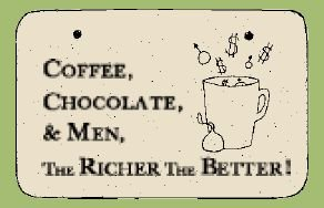 'COFFEE, CHOCOLATE ..' Weatherproof SAYINGS Sign/Plaque