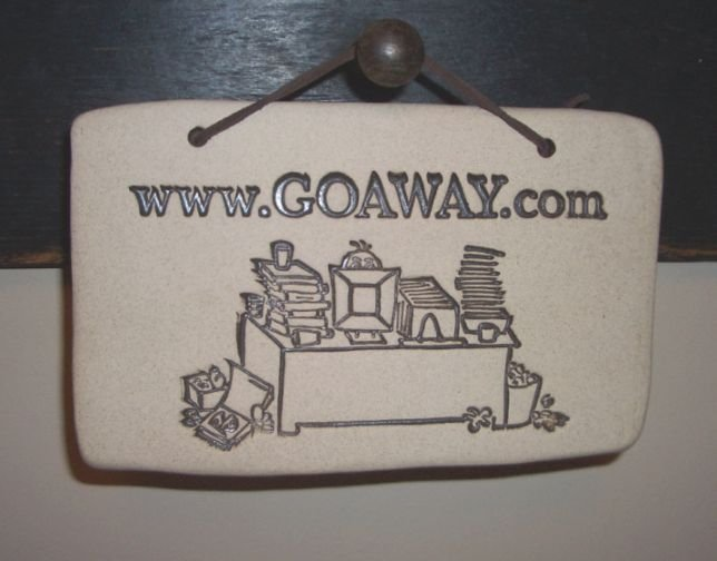 'WWW.GOAWAY.COM' Weatherproof SAYINGS Sign/Plaque