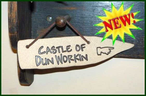 'CASTLE OF DUNWORKIN' Home or Garden Decor DETOUR SIGN