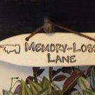 'MEMORY LOSS LANE' Home or Garden decor DETOUR SIGN