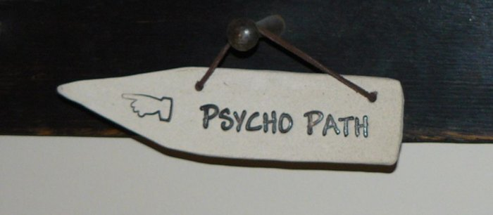 'PSYCHO PATH' Home or Garden Decor DETOUR SIGN