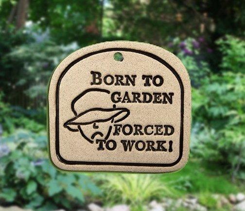 ' BORN TO GARDEN ..... ' Weatherproof PLAQUE with Hanger