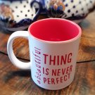 A beautiful thing is never perfect/Mug/Coffee/Tea/Gift Idea
