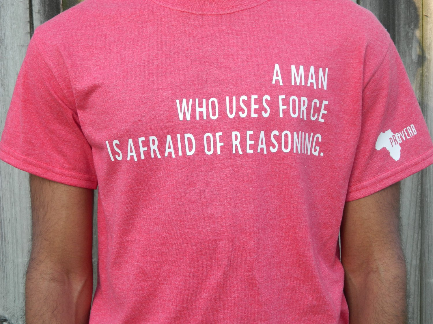 African Proverb T-Shirt/A Man Who Uses Force...
