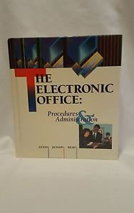 The Electronic Office: Procedures and Administration Tilton, Jackson, Rigby