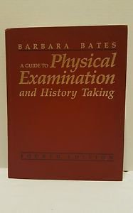 A Guide to Physical Examination and History Taking by Barbara Bates 4th edition