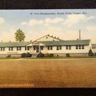 VINTAGE  POSTCARD POST HEADQUARTERS, NAPIER. FIELD, DOTHAN ALA
