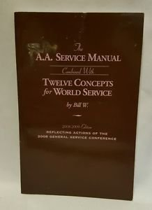The A.A. Service Manual Combined with Twelve Concepts for World Service Bill W.