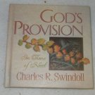 God's Provision in Time of Need Charles R. Swindoll