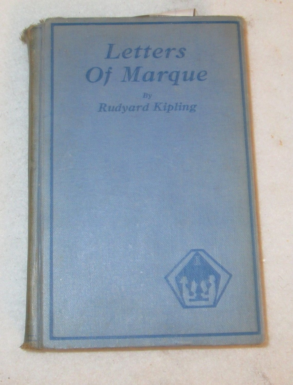 Letters of Marque Rudyard Kipling Published by R.F. Fenno New York (1899)