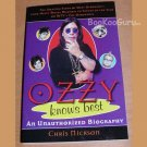 Ozzy Osbourne Unauthorized Biography, Ozzy Knows Best, Author - Chris Mickson, BooKooGuru
