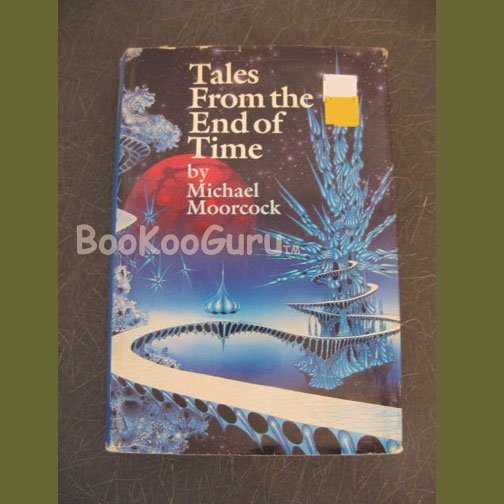 Tales From the End of Time, Author Michael Moorcock, Hardbound, Book Club Edition, Good Condition