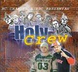 "PBC, MC Charles Presenta: ""Holy Crew"""