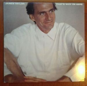 JAMES TAYLOR BEST OFFER THAT'S WHY IM HERE RECORD LP FC 40052 LYRIC SLEEVE EX/EX