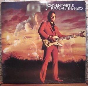 JOHN ENTWISTLE (The Who) Too Late The Hero VINYL LP 1981 ATCO 38-142 VG+/EX