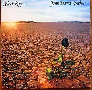 JOHN DAVID SOUTHER  BLACK ROSE  LP DAVID CROSBY JOE WALSH GLENN FREY NM/EX