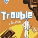 Trouble Chocolate, Vol. 3