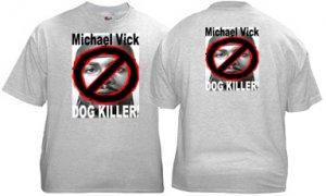 NO Michael Vick Ts DOG KILLER!