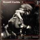 BRANDI CARLILE AND THE LONELY BELLOW Raise Hell And You Never Need Nobody 2013 US 2 Track 7""