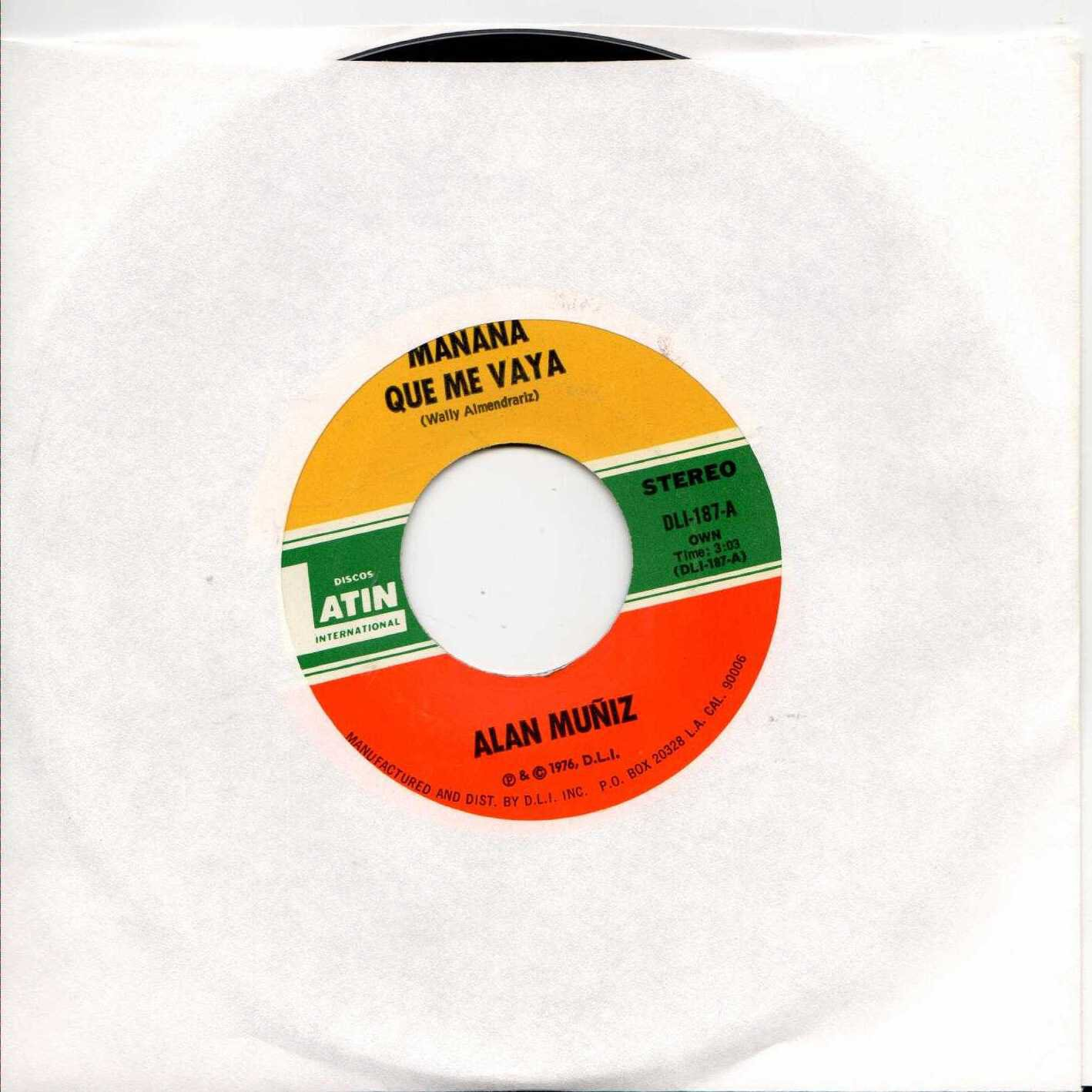 "ALAN MUNIZ Manana Que Me Vaya 1976 US 2 Track 7"" Vinyl Single"