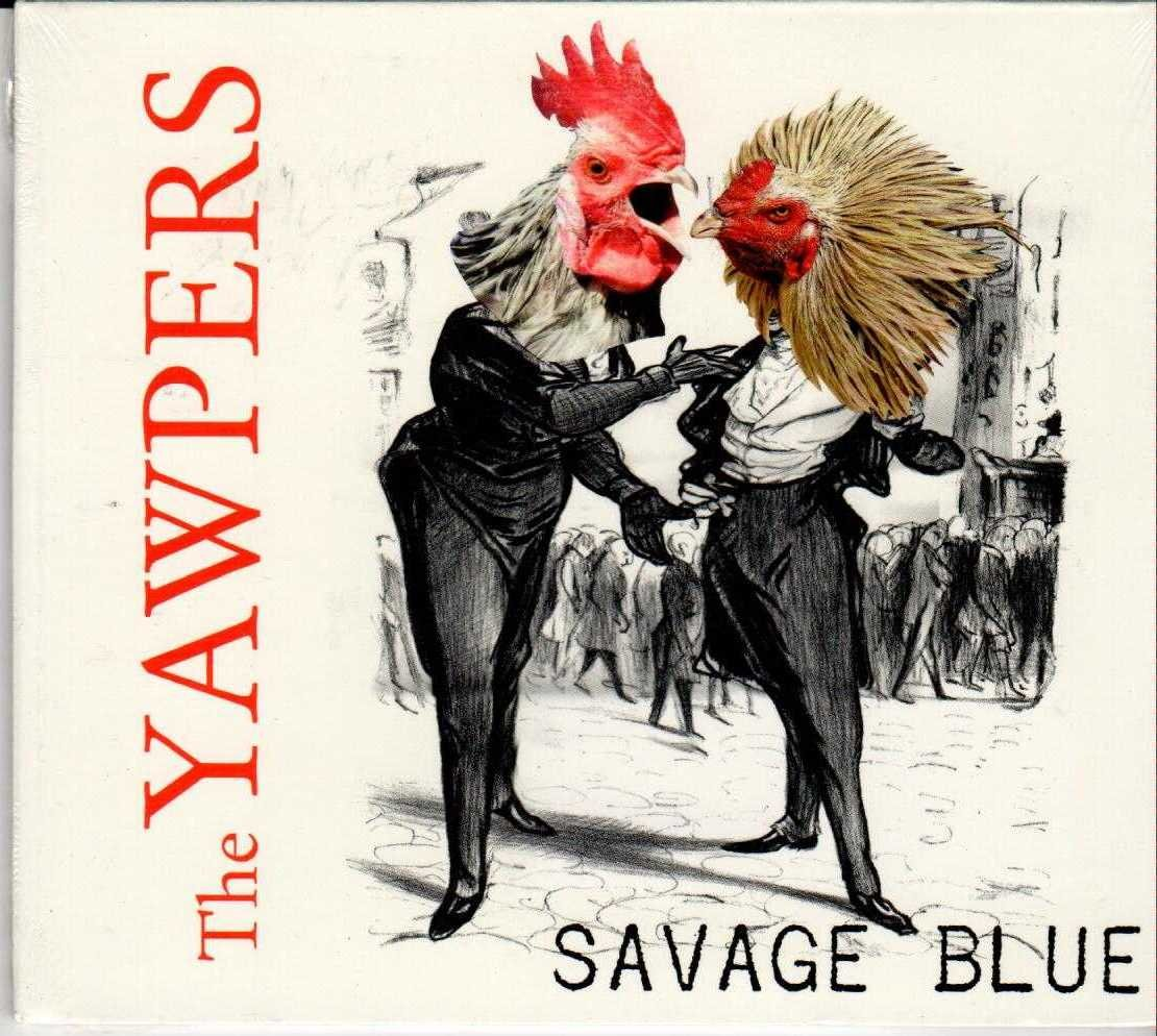 THE YAWPERS Savage Blue 2011 US 5 Track CD Album