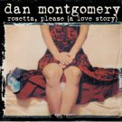 DAN MONTGOMERY Rosetta Please (A Love Story) 2006 US 9 Track CD Album