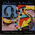 BLUE MULE This Way Or That 2012 US 13 Track CD Album Various