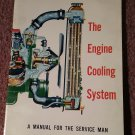 Vintage 1960 The Engine Cooling System,  A Manual For The Service man