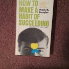 How to Make A Habit of Succeeding, Mark Douglas, 12 Printing 1974  070716695