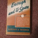 Enough to Spare, Kirtley Mather 1944  070716769