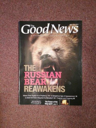 The Good News Magazine, May-June 2015 The Russian Bear Awakens 70716863