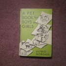 Alfred Morgan, Pet Book for Boys + Girls ~ care feeding CAGE BUILDING How to